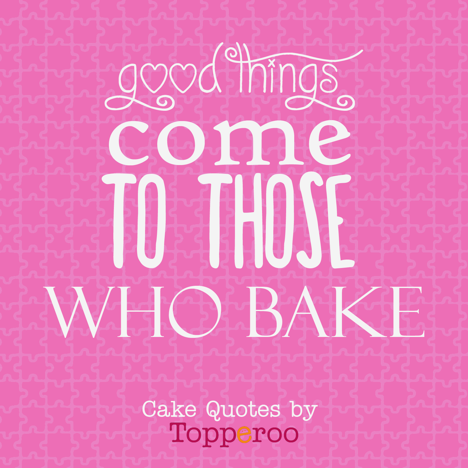 Cake Pic With Quotes : Cake Quotes - Topperoo Blog