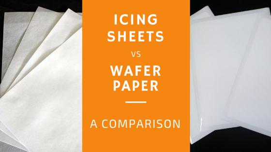 Wafer paper vs Icing Sheets