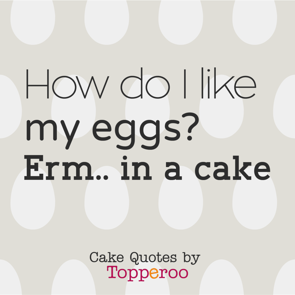 how-do-i-like-my-eggs-in-a-cake-topperoo