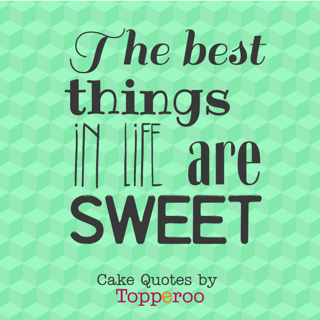 the-best-things-in-life-are-sweet-topperoo