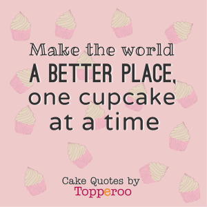 Make-the-world-a-better-place-cupcake-at-time-topperoo